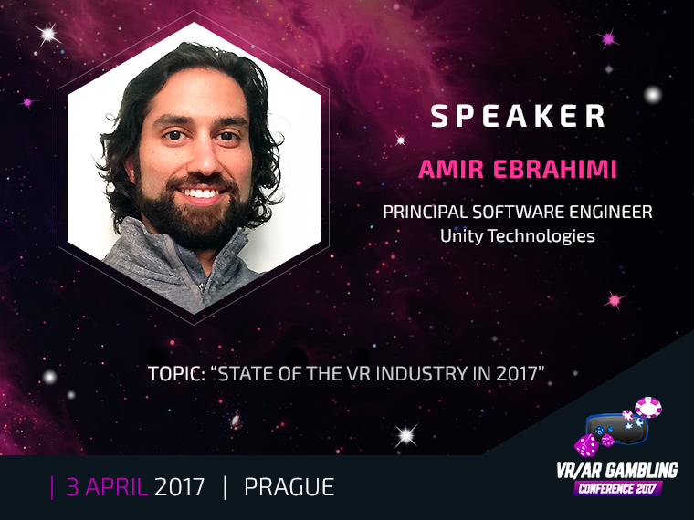 VR|AR Gambling Conference: Amir Ebrahimi (Unity Technologies) on VR trends in 2017