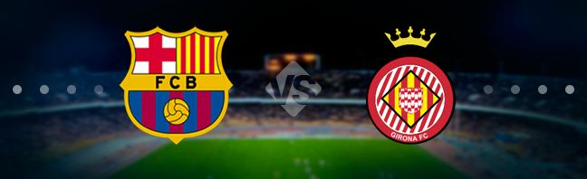 Barcelona vs Girona Prediction 23 September 2018