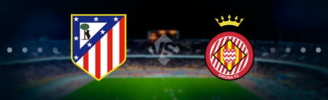 Atletico Madrid vs Girona Prediction 16 January 2019